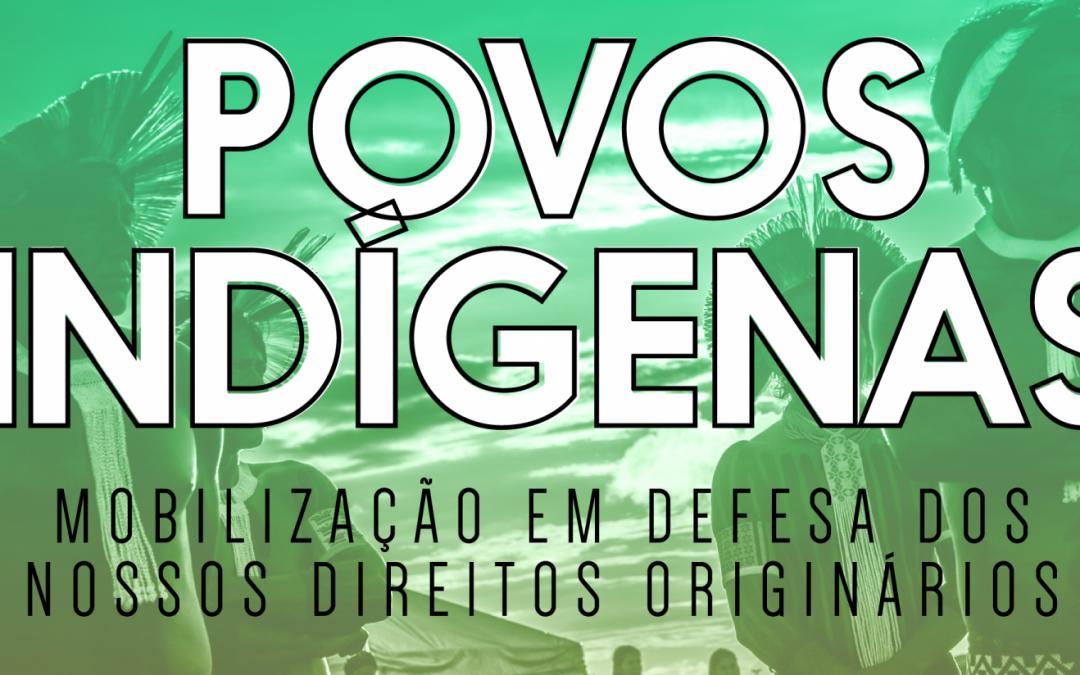 Convocatória: No Dia Internacional dos Povos Indígenas, participe da mobilização em defesa dos direitos originários