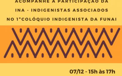 INA debaterá nesta quinta (7) o Parecer da AGU e tese do Marco Temporal em Colóquio Indigenista da Funai