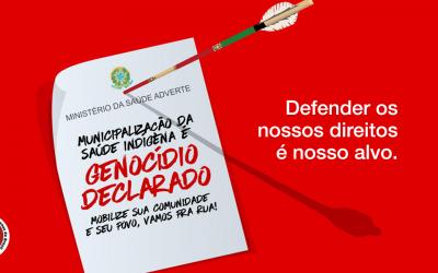 O Governo Bolsonaro e sua política genocida, Municipalização da Saúde Indígena é genocídio declarado!