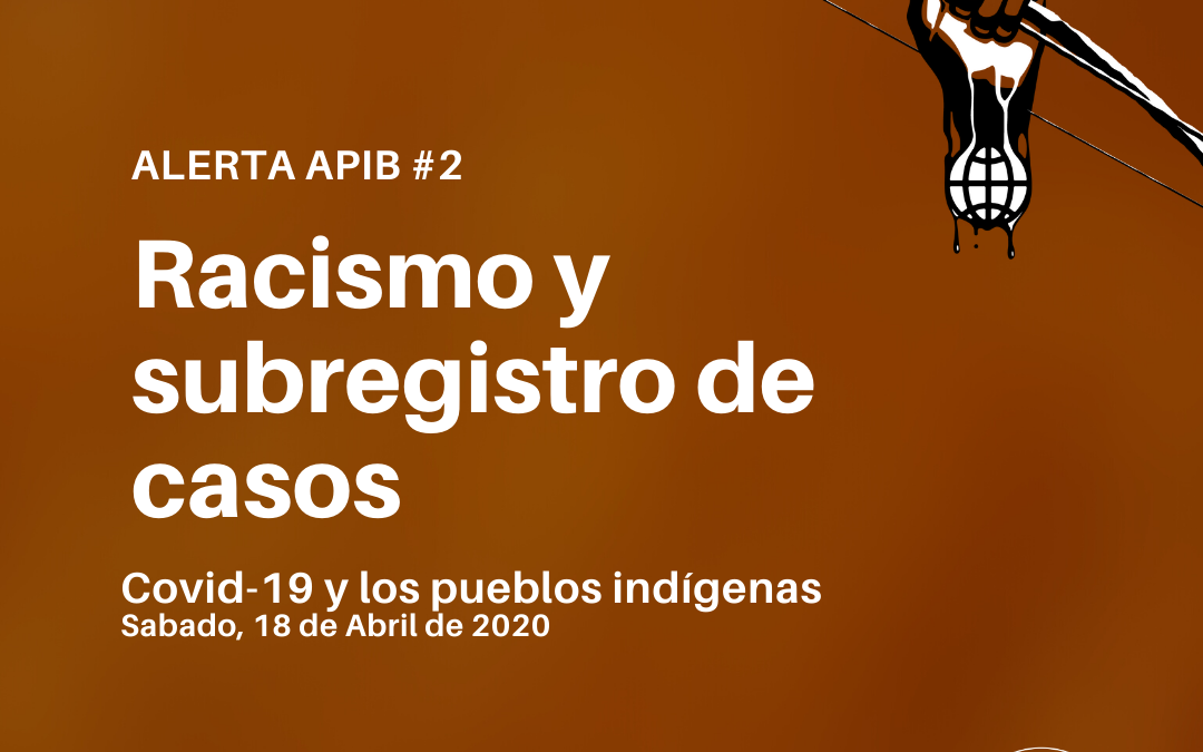 Alerta APIB #02 Covid-19 y los pueblos indígenas
