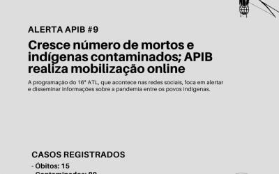 #09: Cresce número de mortos e indígenas contaminados; APIB realiza mobilização online