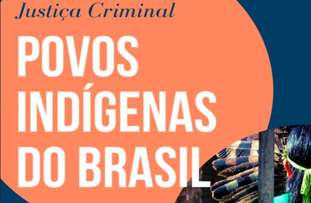 APIB lança livro Justiça Criminal e Povos Indígenas no Brasil