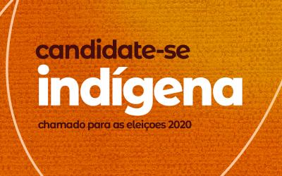 Candidate-se indígena: Chamado para as eleições 2020