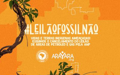 #LeilãoFóssilNão: Organizações demandam cancelamento de leilão de áreas de petróleo e gás que ameaçam vidas e terras indígenas