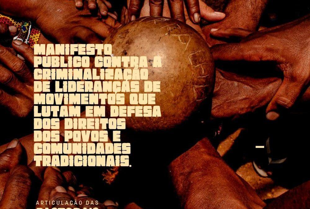 Manifesto Público da Articulação dos Povos e Comunidades Tradicionais e Pastorais do Campo denuncia a criminalização de lideranças e movimentos sociais